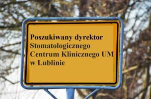 Poszukiwany dyrektor Stomatologicznego Centrum Klinicznego UM w Lublinie