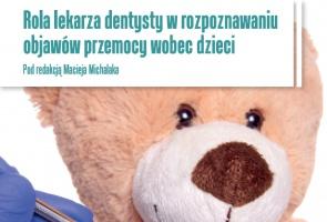 Rola lekarza dentysty w rozpoznawaniu objawów przemocy wobec dzieci