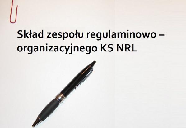 Kto w zespole regulaminowo – organizacyjnym KS NRL