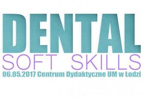 """""""Dental Soft Skills"""" już 6 maja w Łodzi"""