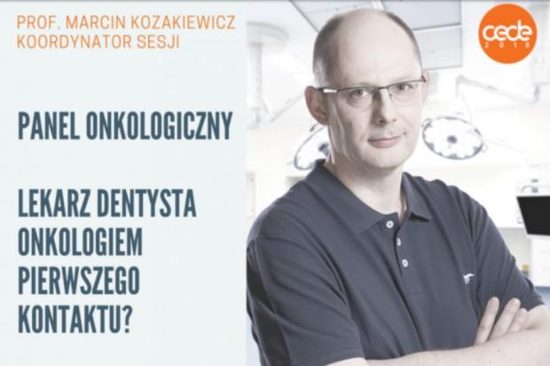 """CEDE  2018: """"Lekarz dentysta onkologiem pierwszego kontaktu?"""""""