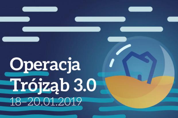 Operacja Trójząb 3.0 blisko, coraz bliżej