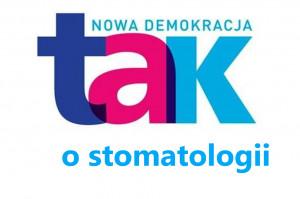 Nowa Demokracja – TAK ma pomysł na polską stomatologię?